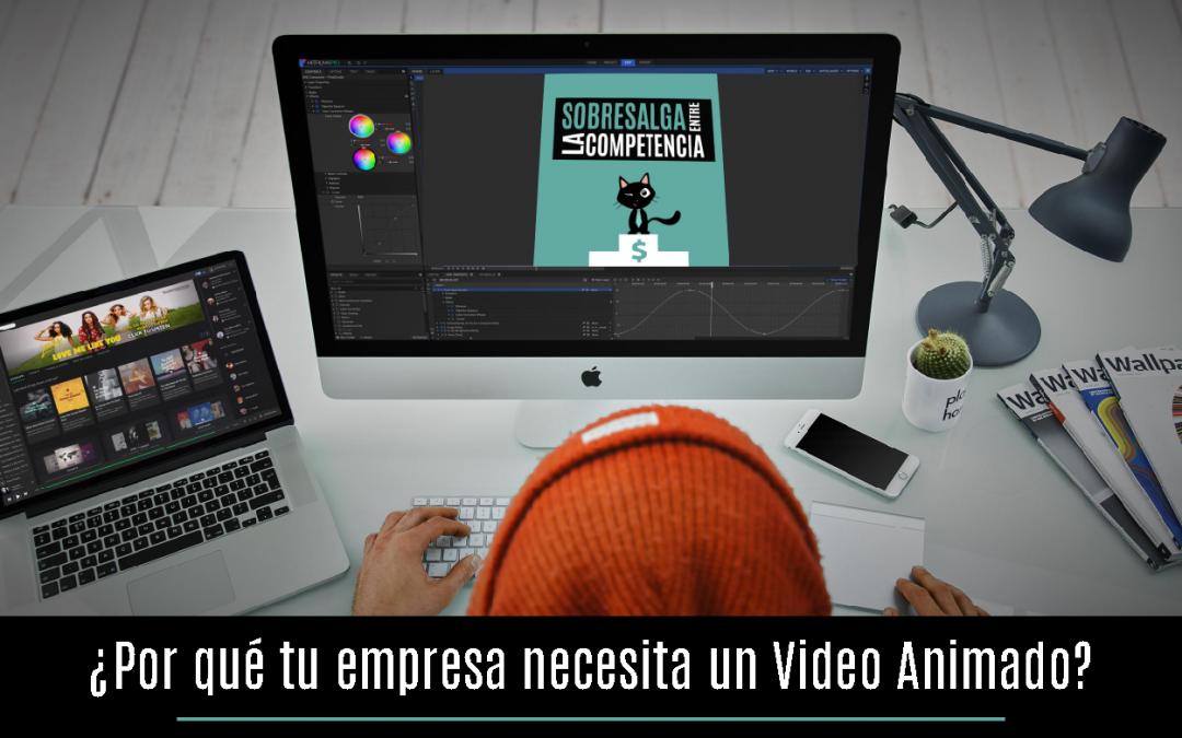 ¿Por qué tu empresa necesita un Video Animado?