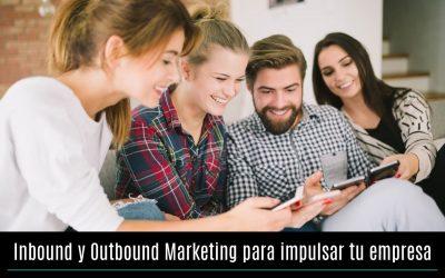 Inbound y Outbound Marketing para impulsar tu empresa
