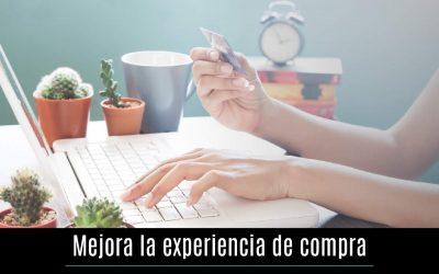 Mejora la experiencia de compra por medios digitales