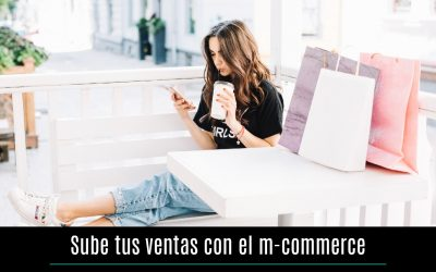Sube tus ventas con el m-commerce