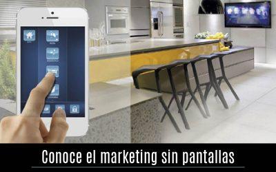 Conoce el marketing sin pantallas