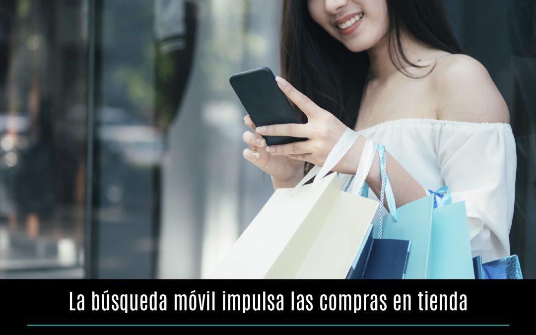 La búsqueda móvil impulsa las compras en tienda