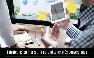 Estrategias en marketing para obtener más conversiones