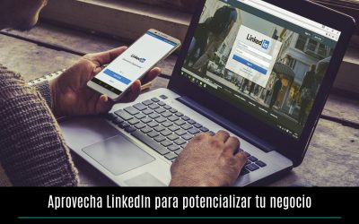 Aprovecha LinkedIn para potencializar tu negocio