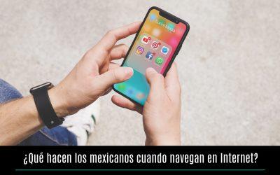 ¿Qué hacen los mexicanos cuando navegan en Internet?