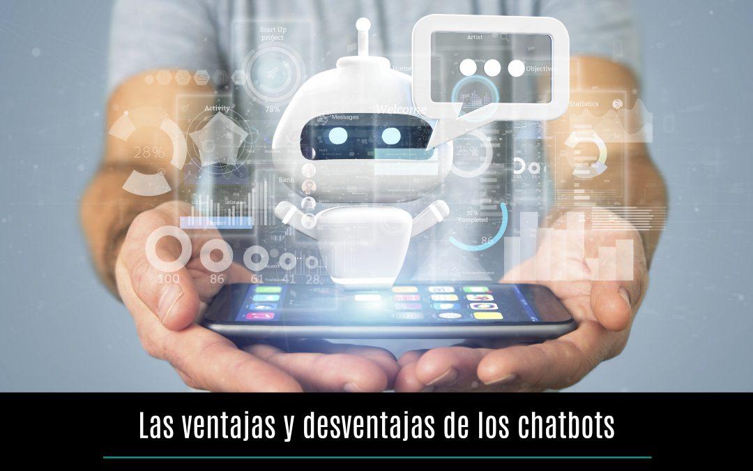Las ventajas y desventajas de los chatbots