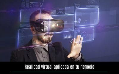 Realidad virtual aplicada en tu negocio