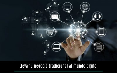 Lleva tu negocio tradicional al medio digital