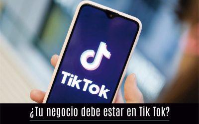 ¿Tu negocio debe estar en Tik Tok?