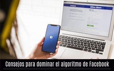 Consejos para dominar el algoritmo de Facebook