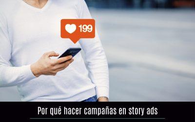 Por qué hacer campañas en story ads