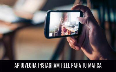 Aprovecha Instagram Reels para tu marca
