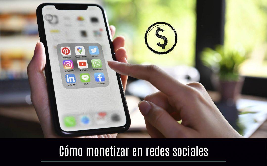 Cómo monetizar en redes sociales
