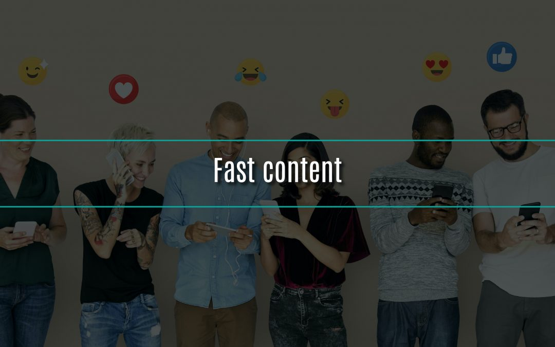 ¿Qué es el Fast Content?