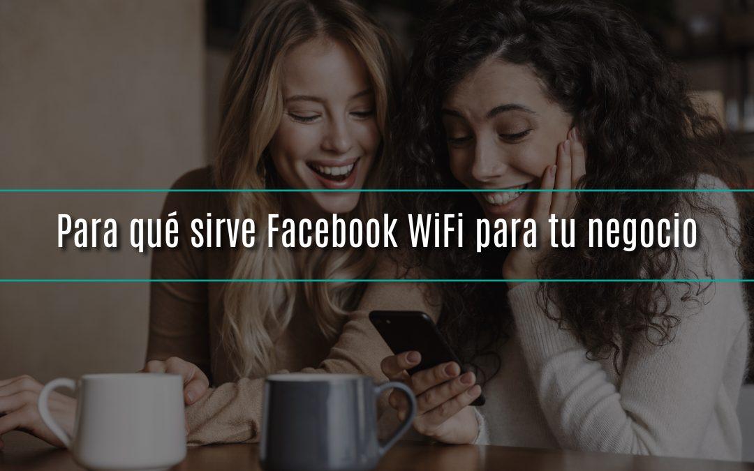 Para qué sirve Facebook WiFi para tu negocio